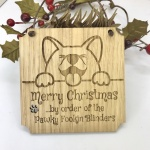 1 Merry Christmas from the Pawky Fookin Blinders lovely Oak Plaque with Cute Dog Face can be Personalised with your own words