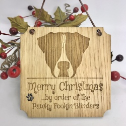 1 Merry Christmas from the Pawky Fookin Blinders lovely Oak Plaque with Serious Dog Face can be Personalised with your own words