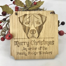 1 Merry Christmas from the Pawky Fookin Blinders lovely Oak Plaque with two tone Serious Dog Face can be Personalised with your own words